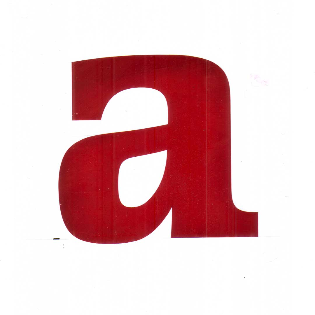 An edited version of the Proteus lowercase 'a' in rubyith.